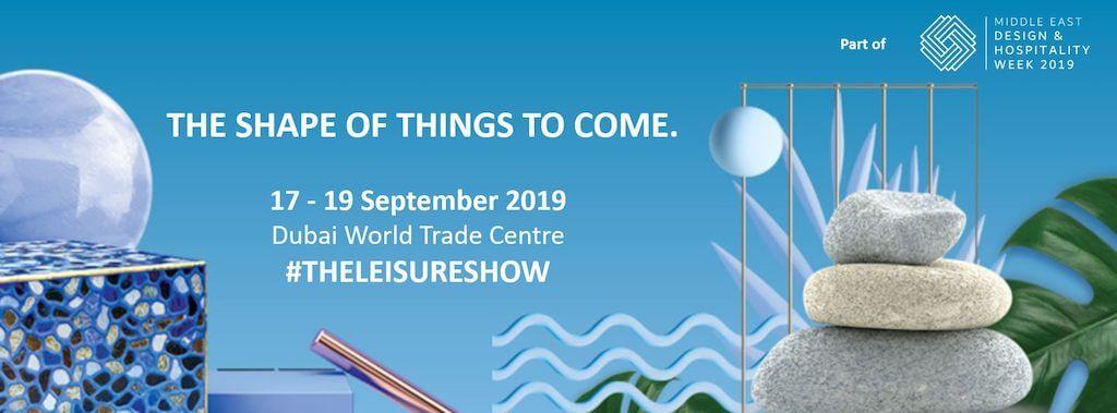 The Leisure Show Dubai 2019: al via la settima edizione