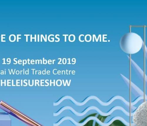 The Leisure Show Dubai 2019: the seventh edition kicks off